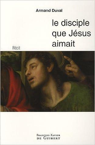Lire en ligne Le disciple que Jésus aimait pdf epub