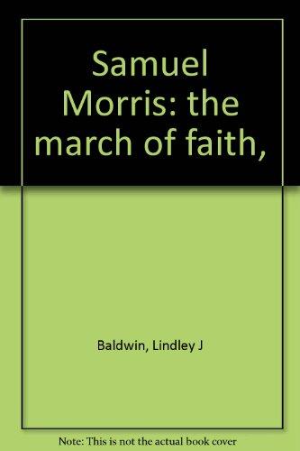 Samuel Morris: the march of faith,