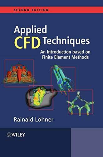 Applied Computational Fluid Dynamics Techniques: An Introduction Based on Finite Element Methods (Chemical Engineering Design And Analysis An Introduction)