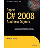 Expert C# 2008 Business Objects by Lhotka, Rockford [Paperback]