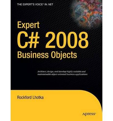 Expert C# 2008 Business Objects by Lhotka, Rockford [Paperback] by Apres,2008.