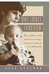 One Small Sparrow: The Remarkable, Real-Life Drama of One Community's Response to Save a Little Boy 's Life Hardcover