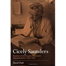 Cicely Saunders, founder of the hospice movement: Selected letters 1959 - 1999