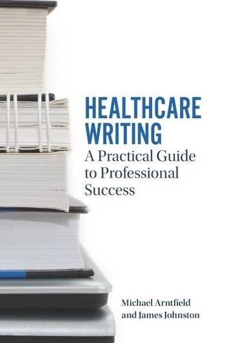 Healthcare Writing: A Practical Guide to Professional Success