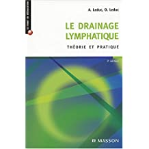 LE DRAINAGE LYMPHATIQUE 3ED