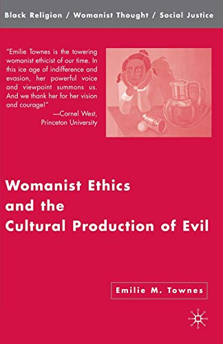 [Emilie M. Townes] [Paperback] Womanist Ethics and The Cultural Production of Evil (Black Religion/Womanist Thought/Social Justice)