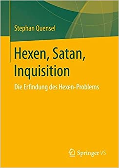 Book Hexen, Satan, Inquisition: Die Erfindung des Hexen-Problems