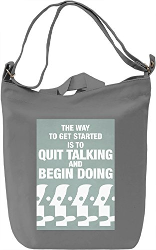 Quit talkin and start doing Borsa Giornaliera Canvas Canvas Day Bag| 100% Premium Cotton Canvas| DTG Printing|