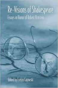 re-visions of shakespeare essays in honor of robert ornstein