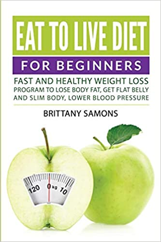 Eat To Live Diet For Beginners Fast And Healthy Weight Loss Program