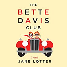 The Bette Davis Club Audiobook by Jane Lotter Narrated by Sue Pitkin, Tessa Marts