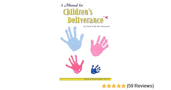 A manual for childrens deliverance kindle edition by frank a manual for childrens deliverance kindle edition by frank hammond religion spirituality kindle ebooks amazon fandeluxe Gallery