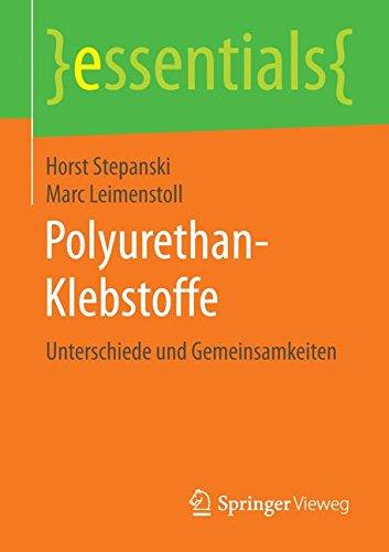 Polyurethan-Klebstoffe: Unterschiede und Gemeinsamkeiten (essentials) Taschenbuch – 17. Februar 2016 Horst Stepanski Marc Leimenstoll Springer Vieweg 3658122692