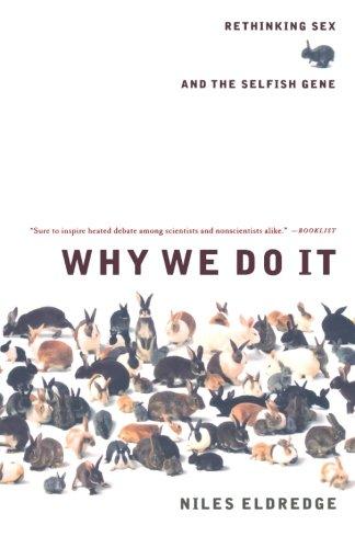 Why We Do It: Rethinking Sex and the Selfish Gene