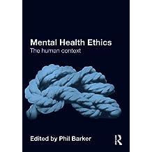 Mental Health Ethics: The Human Context