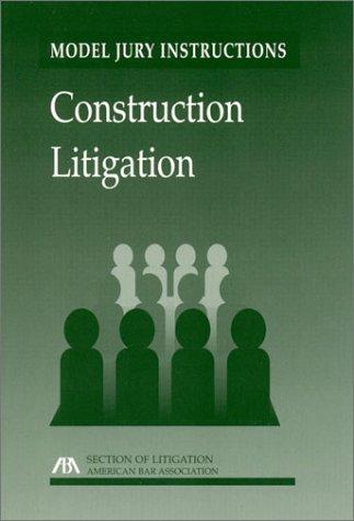 Download Model Jury Instructions: Construction Litigation pdf epub