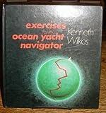 Exercises for the Ocean Yacht Navigator, H. K. Wilkes, 0245528717