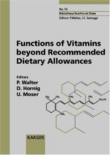 Functions of Vitamins beyond Recommended Dietary Allowances: European Academy of Nutritional Sciences Workshop, Nice, October 1997: Proceedings (Forum of Nutrition, Vol. 55)
