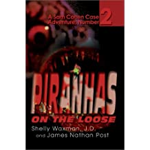 Piranhas On The Loose: A Sam Cohen Case Adventure, Number 2