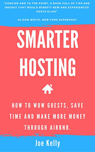 Smarter hosting: How to wow guests, save time and make more money through  Airbnb