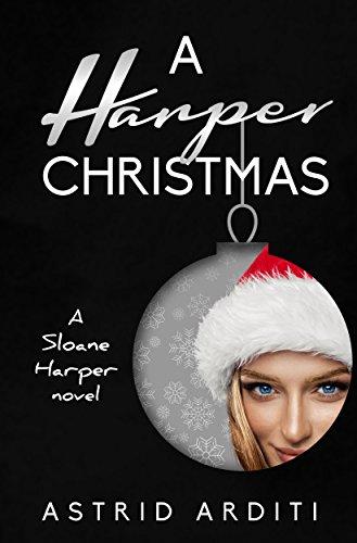 A Harper Christmas (Sloane Harper Book 3) by [Arditi, Astrid]