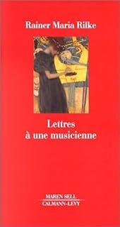 Lettres à une musicienne : correspondance avec Benvenuta, Rilke, Rainer Maria
