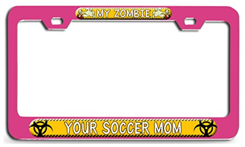 Makoroni - MY ZOMBIE ATE YOUR SOCCER MOM Zombie Pn Steel License Plate Frame - License Tag Holder 3D -