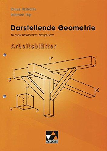 Begleitmaterial Mathematik / Darstellende Geometrie in Beispielen