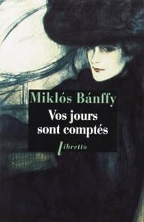 Vos jours sont comptés par Miklós Bànffy