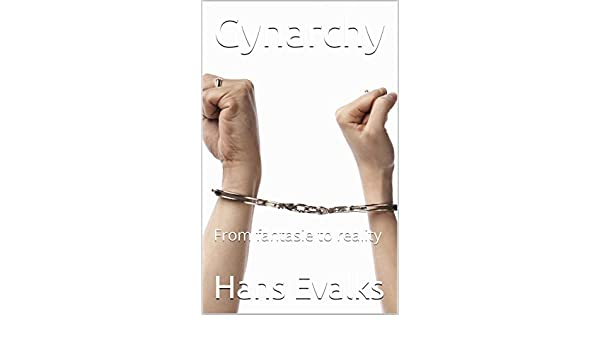Gynarchy: From fantasy to reality - Kindle edition by Hans Evalks. Health, Fitness & Dieting Kindle eBooks @ Amazon.com.