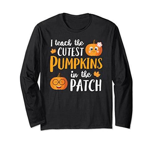 I Teach The Cutest Pumpkins In The Patch Shirt School Cute ()