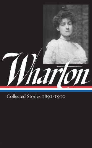 Edith Wharton: Collected Stories Vol 1. 1891-1910 (LOA #121) (Library of America)