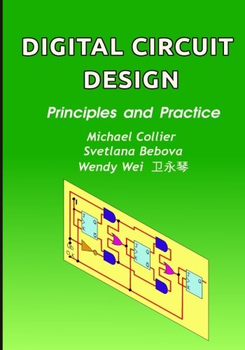 Digital Circuit Design: Principles and Practice (Technology Today series) (Volume 3)
