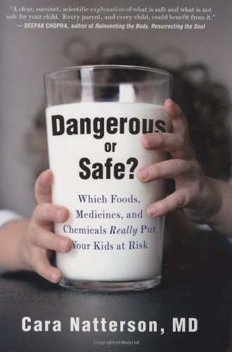 Dangerous Or Safe   Which Foods  Medicines  And Chemicals Really Put Your Kids At Risk