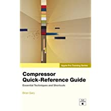 Apple Pro Training Series: Compressor Quick-Reference Guide 1st edition by Gary, Brian (2006) Paperback