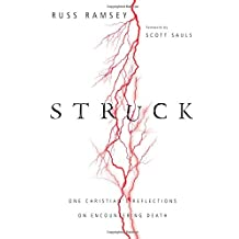 Struck: One Christians Reflections on Encountering Death