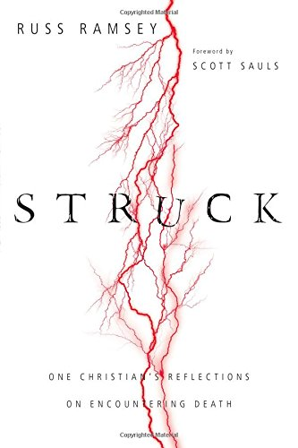 Struck: One Christian's Reflections on Encountering Death