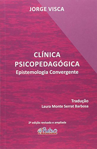 Clinica Psicopedagógico. Epistemologia Convergente