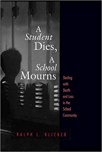 Student Dies, A School Mourns: Dealing With Death and Loss in the School Community
