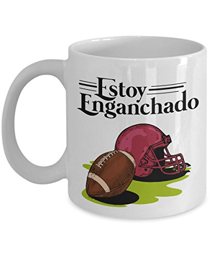 Estoy Enganchado Football Mexican Style Coffee & Tea Gift Mug For Spanish Speaking Men With Hispanic Culture by Mexican Theme Gifts & Stuff For Hispanic Football Lovers