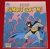 img - for Almost Got 'im! (Batman the Animated Series Tale 'n' Tape) book / textbook / text book