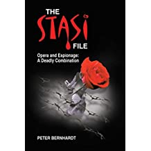 The Stasi File: Opera and Espionage - A Deadly Combination