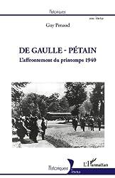 De Gaulle - Pétain: L'affrontement du printemps 1940