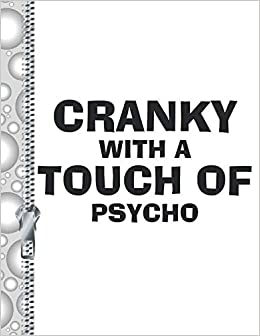 Cranky With A Touch Of Psycho: Tired Mornings College Ruled Composition Writing Notebook por Krazed Scribblers epub