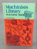 img - for Machinists Library: Machine Shop book / textbook / text book