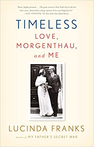 Timeless: Love, Morgenthau, and Me: Lucinda Franks ...
