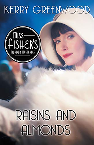 Raisins and Almonds (Miss Fisher's Murder Mysteries Book 9) (Best Almonds In The World)