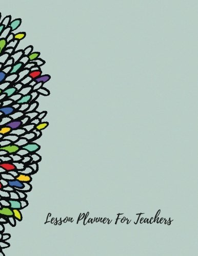 Lesson Planner For Teachers: Undated Lesson Plan Book For Teachers. 40 weeks, 7 Periods, With Classroom Management & Goals, Substitute Teacher Info & Multiple Record Pages (Teaching Resources)