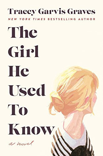 Book cover from The Girl He Used to Know: A Novel by Tracey Garvis Graves