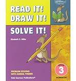 [(21951 Read It! Draw It! Solve It!: Grade 3 Workbook )] [Author: Elizabeth D Miller] [Jan-2000]
